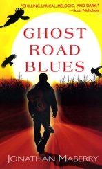 Ghost-Road-Blues-by-Jonathan-Maberry-300-dpi1-621x1024EDIT